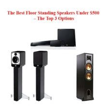 Top 5 Best Floor Standing Speakers Under 500