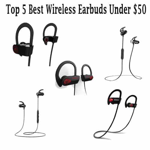 Top 5 Best Wireless Earbuds Under $50