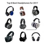 Top 9 Best Headphones for 2017 That Anyone Would Love