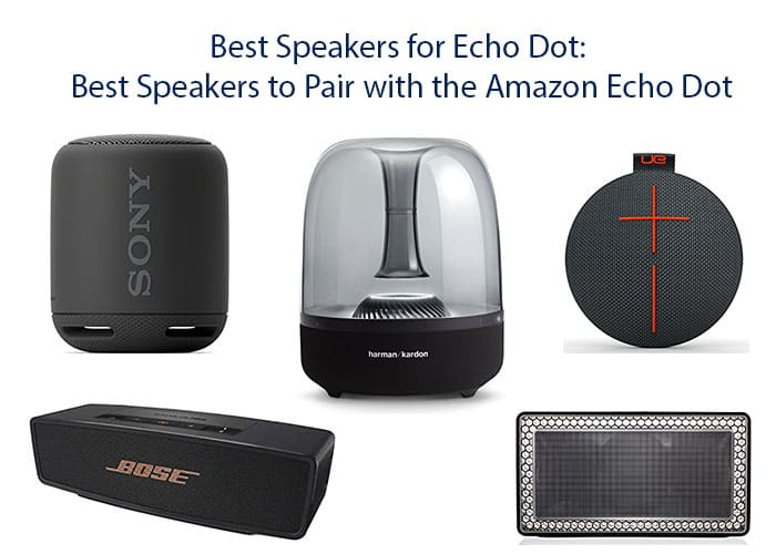 Best Speakers for Echo Dot Best Speakers to Pair with the Amazon Echo Dot