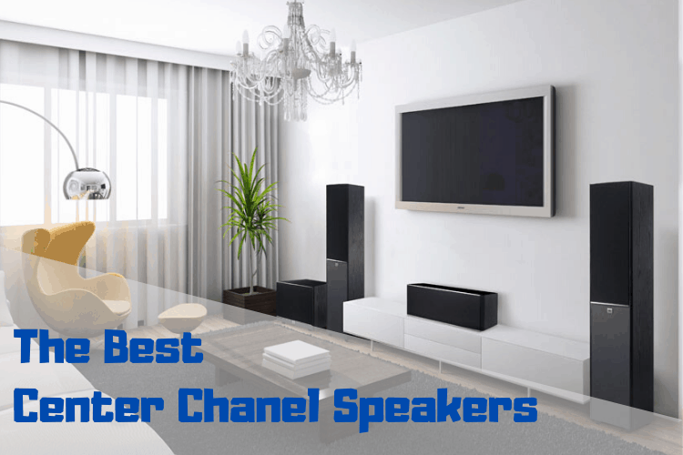 Best Center Chanel Speakers